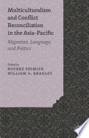 Multiculturalism and Conflict Reconciliation in the Asia Pacific