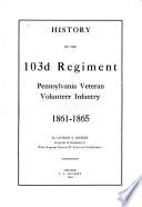 History of the 103d Regiment, Pennsylvania Veteran Volunteer Infantry, 1861-1865