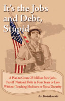 It s the Jobs and Debt  Stupid