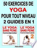50 exercices de yoga pour tout niveau : 2 guides en 1