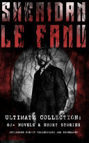 SHERIDAN LE FANU - Ultimate Collection: 65+ Novels & Short Stories (Including Poetry Collections and Biography) Pdf/ePub eBook