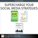 Supercharge Your Social Media Strategies (Collection)