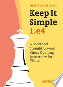 Keep it Simple  1 e4