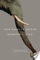 How Animals Grieve