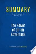 Summary: The Power of Unfair Advantage