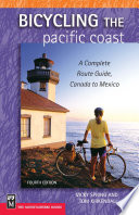 """Bicycling The Pacific Coast: A Complete Route Guide, Canada to Mexico, 4th Edition"" by Vicky Spring, Tom Kirkendall"