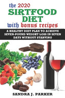 The 2020 Sirtfood Diet with Bonus Recipes Book