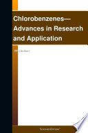 Chlorobenzenes—Advances in Research and Application: 2012 Edition