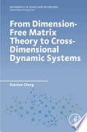 From Dimension Free Matrix Theory to Cross Dimensional Dynamic Systems