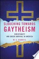 Slouching towards Gaytheism