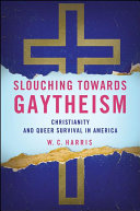 Slouching towards Gaytheism