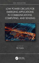 Low Power Circuits for Emerging Applications in Communications  Computing  and Sensing