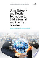 Using Network and Mobile Technology to Bridge Formal and Informal Learning Book
