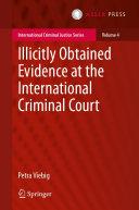 Illicitly Obtained Evidence at the International Criminal Court Pdf/ePub eBook