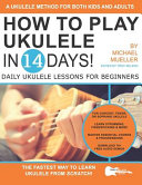 How To Play Ukulele In 14 Days