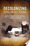 Decolonizing African Religions Book PDF
