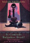 Is Comrade Bulgakov Dead