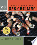 25 Essentials  Techniques for Gas Grilling Book