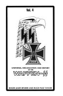 Uniforms, Organization and History of the Waffen-Ss
