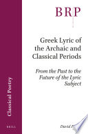 Greek Lyric of the Archaic and Classical Periods Book