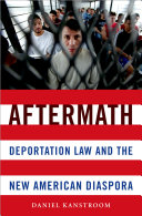 Aftermath: Deportation Law and the New American Diaspora - Seite 127