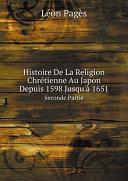 Pdf Histoire De La Religion Chr?tienne Au Japon Depuis 1598 Jusqu'? 1651 Telecharger
