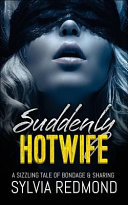Suddenly Hotwife