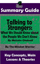 SUMMARY: Talking to Strangers: What We Should Know about the People We Don't Know: By Malcolm Gladwell | The MW Summary Guide Pdf/ePub eBook