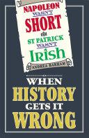 Napoleon Wasn't Short (& St Patrick Wasn't Irish) ebook