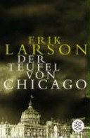 Der Teufel von Chicago: ein Architekt, ein Mörder und die ...