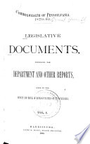 Legislative Documents, Comprising the Department and Other Reports Made to the Senate and House of Representatives of Pennsylvania During the Session of ...