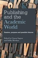Publishing and the Academic World [Pdf/ePub] eBook