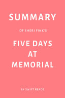 Summary of Sheri Fink's Five Days at Memorial by Swift Reads