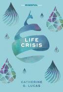 Life Crisis  The Mindful Way