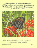 Contributions To The Understanding Of Tallgrass Prairie Dependent Butterflies And Moths Lepidoptera And Their Biogeography In The United States Book PDF