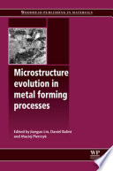 Microstructure Evolution In Metal Forming Processes Book PDF