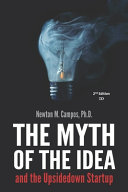 The Myth of the Idea and the Upsidedown Startup