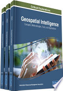Geospatial Intelligence Concepts Methodologies Tools And Applications