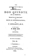 The History and Adventures of the Renowned Don Quixote     To which is Prefixed Some Account of the Author s Life by Dr  Smollett  Etc  With Plates