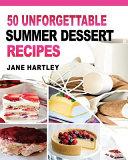 50 Unforgettable Summer Dessert Recipes