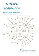 Sustainable food planning  evolving theory and practice
