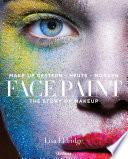 Face Paint [Deutsche Erstausgabe]: The Story of Make up