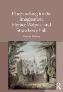 Place-making for the Imagination: Horace Walpole and ...
