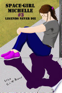 Space Girl Michelle Legends Never Die  Book 3
