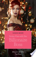 Stolen Kiss With Her Billionaire Boss  Mills   Boon True Love   Christmas at the Harrington Park Hotel  Book 3