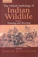 The Oxford Anthology of Indian Wildlife: Hunting and shooting