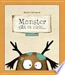 Monster gibt es nicht ...