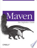 Maven The Definitive Guide