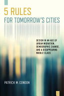 Five Rules for Tomorrow s Cities