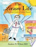 The Locum Life  A Physician   s Guide to Locum Tenens